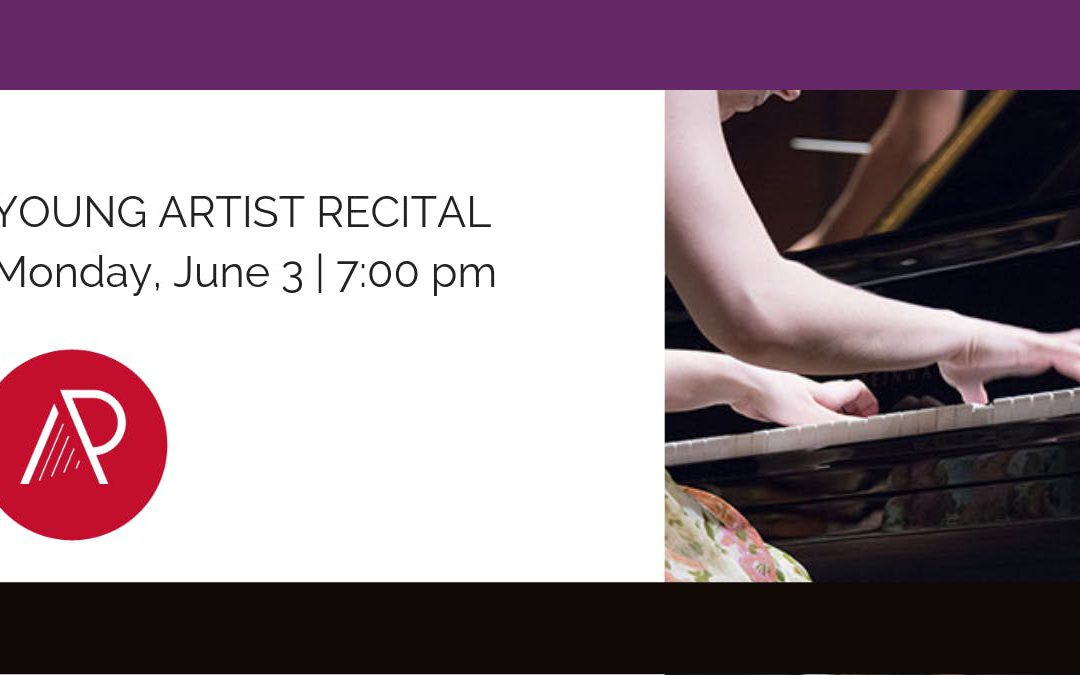 Art of the Piano 2019 | Young Artist Recital | June 3