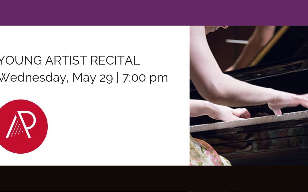 Art of the Piano 2019 | Young Artist Recital | May 29